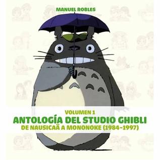 ANTOLOGIA DEL STUDIO GHIBLI 01: DE NAUSICA A MONONOKE (1984-1997)