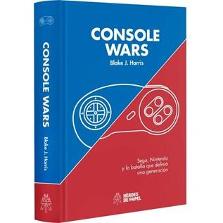 CONSOLE WARS: SEGA, NINTENDO Y LA BATALLA QUE DEFINIO UNA GENERACION