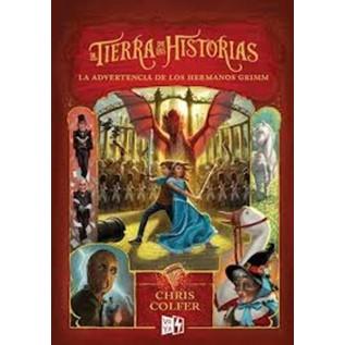 LA TIERRA DE LAS HISTORIAS 03: LA ADVERTENCIA DE LOS HERMANOS GRIMM