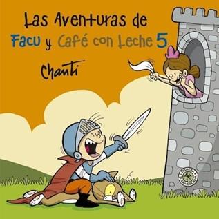 LAS AVENTURAS DE FACU Y CAF  CON LECHE 05