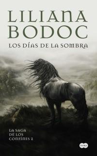 SAGA DE LOS CONFINES 02 (BOLSILLO) LOS DIAS DE LA SOMBRA