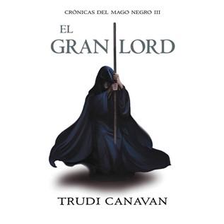 EL GRAN LORD (CRONICAS DEL MAGO NEGRO 3