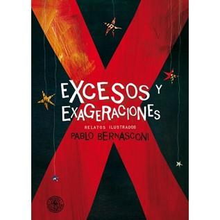EXCESOS Y EXAGERACIONES (TAPA DURA)
