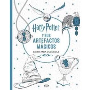 HARRY POTTER Y SUS ARTEFACTOS MAGICOS (LIBRO PARA COLOREAR)