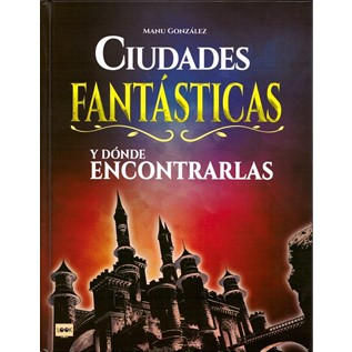 CIUDADES FANTASTICAS Y DONDE ENCONTRALAS
