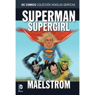 DC COMICS COLEC NOVELAS GRAFICAS 68: SUPERMAN SUPERGIRL MAELSTROM