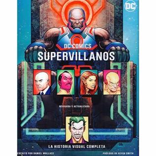 DC COMICS SUPERVILLANOS: LA HISTORIA VISUAL COMPLETA