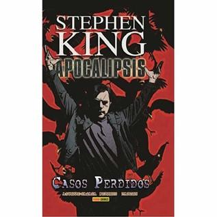 STEPHEN KING APOCALIPSIS 04: CASOS PERDIDOS