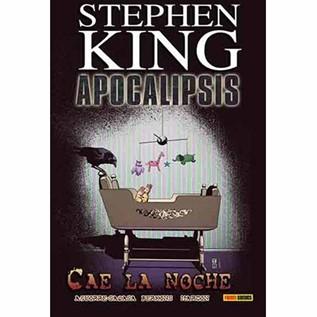STEPHEN KING APOCALIPSIS 06: CAE LA NOCHE