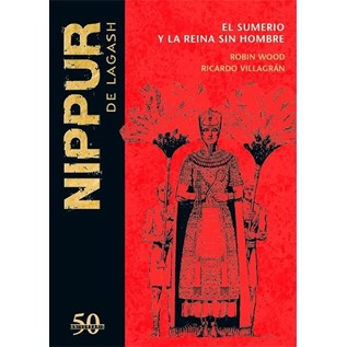 NIPPUR DE LAGASH 31: EL SUMERIO Y LA REINA SIN HOMBRE