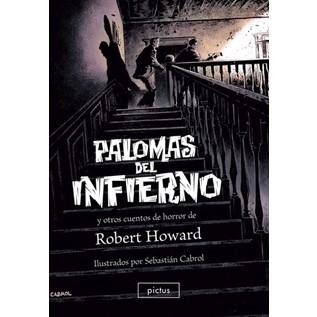 PALOMAS DEL INFIERNO Y OTROS CUENTOS DE HORROR DE ROBERT HOWARD