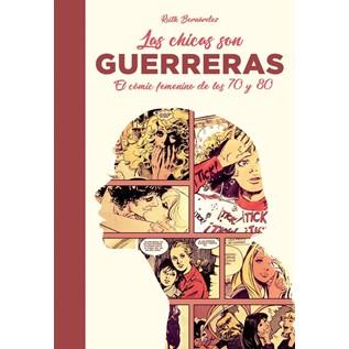 LAS CHICAS SON GUERRERAS: EL COMIC FEMENINO DE LOS 70s Y 80s