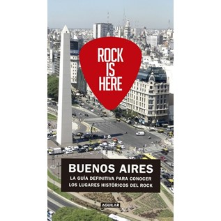 ROCK IS HERE: BUENOS AIRES