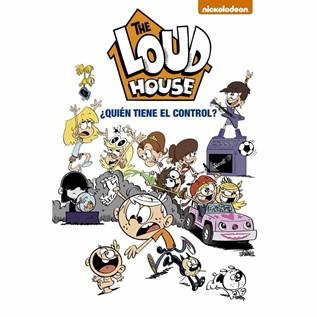 THE LOUD HOUSE 01:  QUIEN TIENE EL CONTROL?