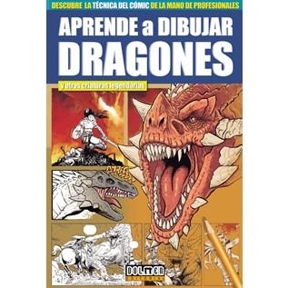 APRENDE A DIBUJAR DRAGONES Y CRIATURAS LEGENDARIAS