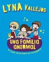 UNA FAMILIA ANORMAL Y UNAS VACACIONES MUY EXTRA AS