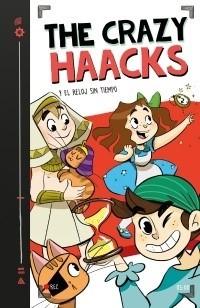 THE CRAZY HAACKS 03 Y EL RELOJ SIN TIEMPO