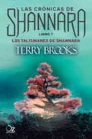 LAS CRONICAS DE SHANNARA - LIBRO 07: LOS TALISMANES DE SHANNARA