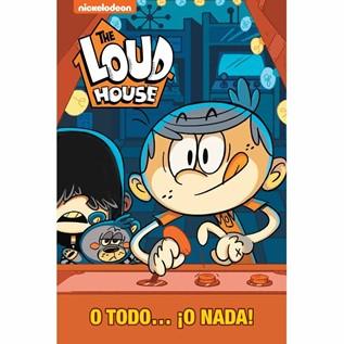 THE LOUD HOUSE 06 O TODO...  O NADA!
