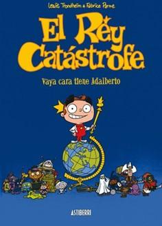 EL REY CATASTROFE 01. VAYA CARA TIENE ADALBERTO