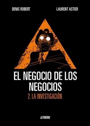 EL NEGOCIO DE LOS NEGOCIOS 02. LA INVESTIGACION