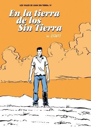 EN LA TIERRA DE LOS SIN TIERRA (LOS VIAJES DE JUAN SIN TIERRA 04) (ULTIMO NUMER)