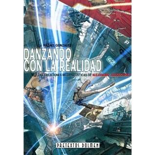 DANZANDO CON LA REALIDAD LAS CREACIONES META-ARTISTICAS DE ALEJANDRO JODOROWSKY