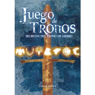 JUEGO DE TRONOS: SECRETOS DEL TRONO DE HIERRO