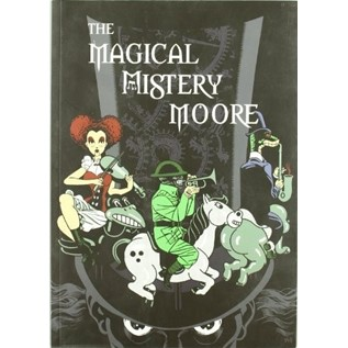 THE MAGICAL MISTERY MOORE VOL. 01