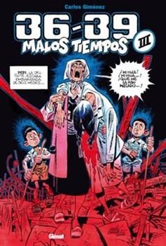 36-39 MALOS TIEMPOS 03 (CARLOS GIMENEZ )