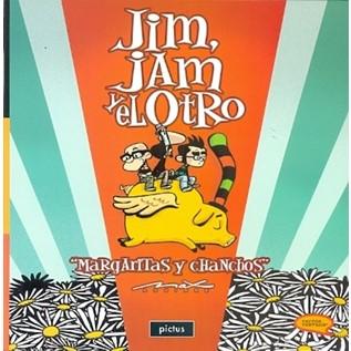 JIM, JAM Y EL OTRO - MARGARITAS Y CHANCHOS