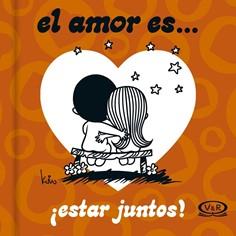 ESTAR JUNTOS - EL AMOR ES...