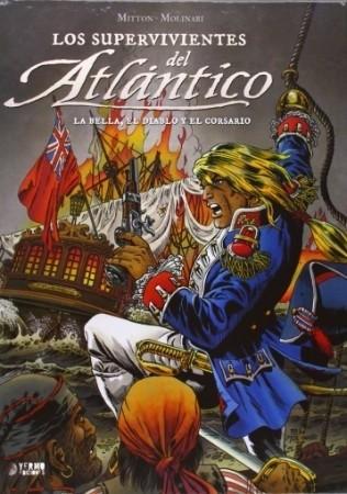 LOS SUPERVIVIENTES DEL ATLANTICO 02: LA BELLA, EL DIABLO Y EL CORSARIO