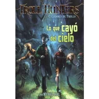 TROLL HUNTERS 01: LO QUE CAYO DEL CIELO