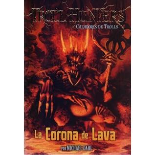 TROLL HUNTERS 03: LA CORONA DE LAVA