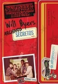 STRANGER THINGS: WILL BYERS ARCHIVOS SECRETOS