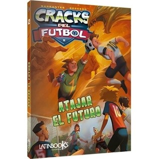 CRACKS DEL FUTBOL 01 ATAJAR EL FUTURO