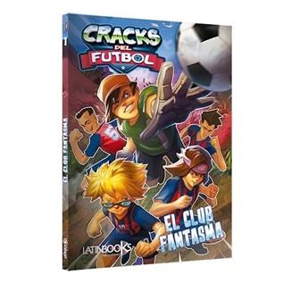 CRACKS DEL FUTBOL 02 EL CLUB FANTASMA