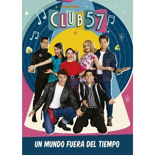 CLUB 57 : UN MUNDO FUERA DEL TIEMPO