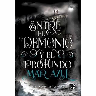 ENTRE EL DEMONIO Y EL PROFUNDO MAR AZUL