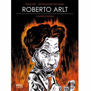 ROBERTO ARLT CRONISTA CRIMINAL