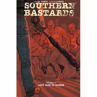 SOUTHERN BASTARDS 01: AQUI YACE UN HOMBRE