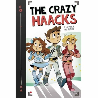 THE CRAZY HAACKS 07 Y LA PUERTA DEL FUTURO