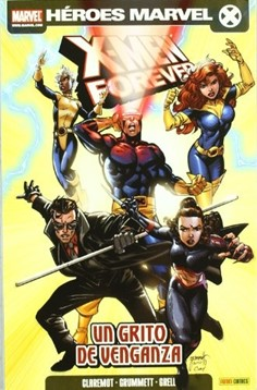 X-MEN: FOREVER 04. UN GRITO DE VENGANZA