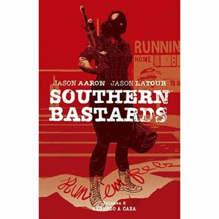 SOUTHERN BASTARDS 03: REGRESO A CASA