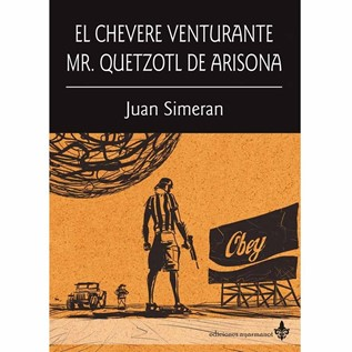 EL CHEVERE VENTURANTE MR QUETZOTL DE ARIZONA