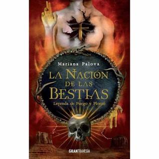 LA NACION DE LAS BESTIAS 02 LEYENDA DE FUEGO Y PLOMO