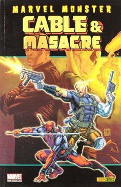 MARVEL MONSTER: CABLE & MASACRE 02
