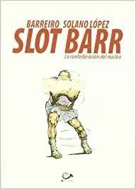 SLOT BARR. LA CONFEDERACION DEL NUCLEO (COMIC)