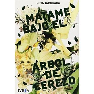 MATAME BAJO EL ARBOL DE CEREZO  (COMIC) (TOMO UNICO)
